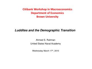 Citibank Workshop in Macroeconomics Department of Economics Brown University