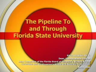 The Pipeline To and Through Florida State University