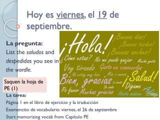 Hoy  es viernes , el  19  de  septiembre .