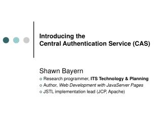 Introducing the Central Authentication Service (CAS)