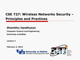 CSE 727: Wireless Networks Security � Principles and Practices