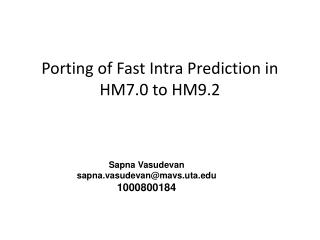 Porting of Fast Intra Prediction in HM7.0 to HM9.2