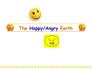 The  Happy/Angry  Earth