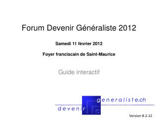 Forum Devenir G n raliste 2012  Samedi 11 f vrier 2012  Foyer franciscain de Saint-Maurice
