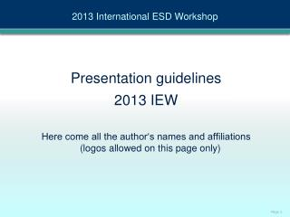 Presentation guidelines  2013 IEW