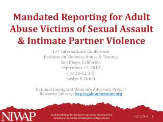 Mandated Reporting for Adult Abuse Victims of Sexual Assault & Intimate Partner Violence
