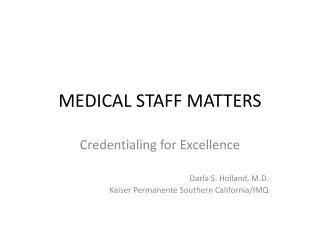 MEDICAL STAFF MATTERS