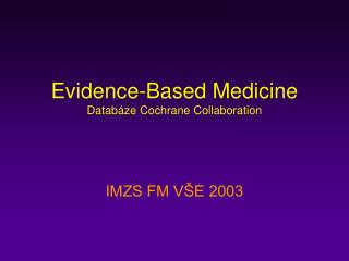 Evidence-Based Medicine Databáze Cochrane Collaboration