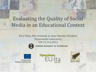Evaluating the Quality of Social Media in an Educational Context