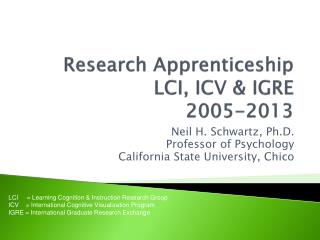 Research Apprenticeship  LCI, ICV & IGRE 2005-2013