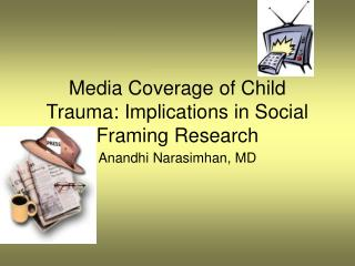 Media Coverage of Child Trauma: Implications in Social  Framing Research