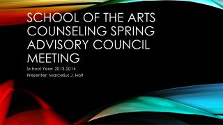 School of the arts counseling  spring advisory  council meeting