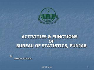 ACTIVITIES  FUNCTIONS OF  BUREAU OF STATISTICS, PUNJAB