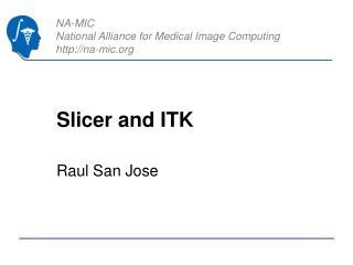 Slicer and ITK