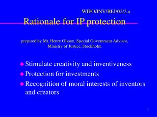 Stimulate creativity and inventiveness Protection for investments