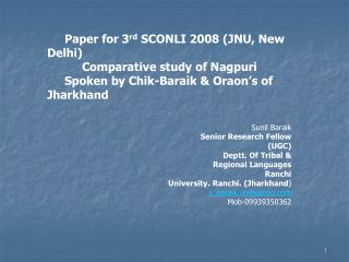 Paper for 3 rd  SCONLI 2008 (JNU, New Delhi) 	Comparative study of Nagpuri