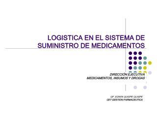 LOGISTICA EN EL SISTEMA DE SUMINISTRO DE MEDICAMENTOS