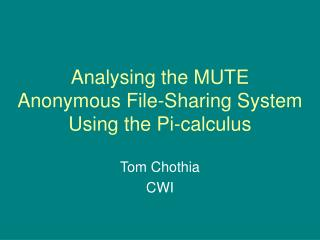 Analysing the MUTE   Anonymous File-Sharing System Using the Pi-calculus