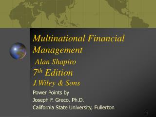 Multinational Financial Management  Alan Shapiro  7th Edition J.Wiley  Sons