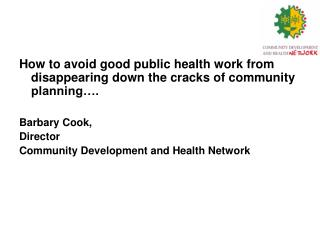 How to avoid good public health work from disappearing down the cracks of community planning….