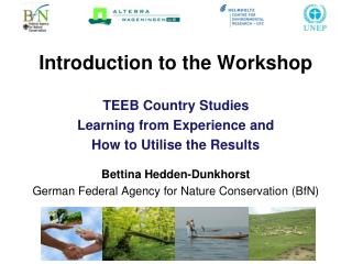 Introductio n to the Workshop  TEEB Country Studies  Learning from Experience and