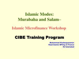 Islamic Modes: Murabaha and Salam–  Islamic Microfinance Workshop CIBE Training Program
