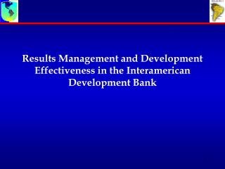 Results Management and Development Effectiveness in the Interamerican Development Bank