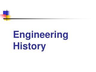Engineering History