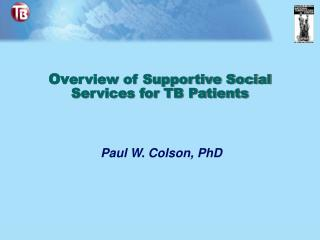 Ov erview of Supportive Social Services for TB Patients