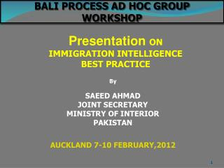 By SAEED AHMAD JOINT SECRETARY MINISTRY OF INTERIOR PAKISTAN AUCKLAND 7-10 FEBRUARY,2012