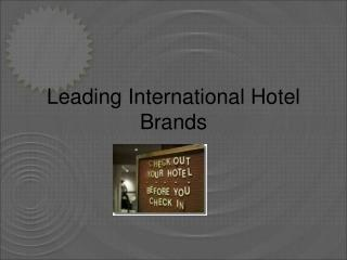 Leading International Hotel Brands
