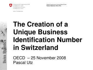 The Creation of a Unique Business Identification Number in Switzerland