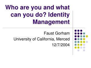 Who are you and what can you do? Identity Management