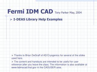 Fermi IDM CAD  Tony Parker May, 2004