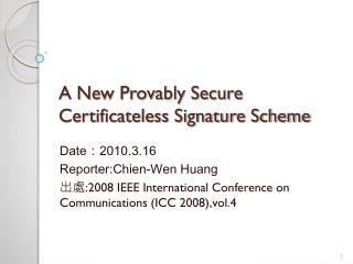 A New Provably Secure Certificateless Signature Scheme