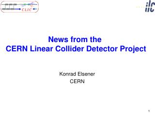 News from the  CERN Linear Collider Detector Project
