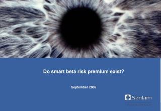 Do smart beta risk premium exist? September 2009