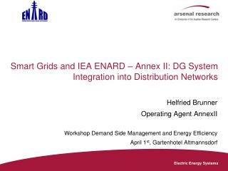 Smart Grids and IEA ENARD – Annex II: DG System Integration into Distribution Networks