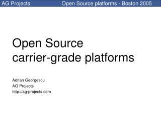 Open Source  carrier-grade platforms