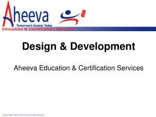 Design & Development Aheeva Education & Certification Services