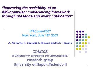 IPTComm2007 New York, July 19 th  2007 A. Amirante, T. Castaldi, L. Miniero and S.P. Romano