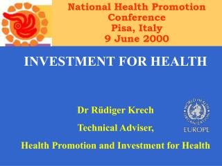 National Health Promotion Conference Pisa, Italy 9 June 2000