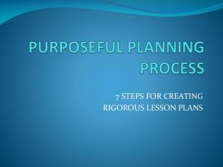 PURPOSEFUL PLANNING PROCESS
