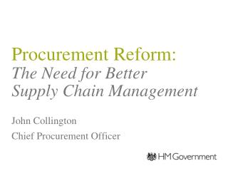 Procurement Reform:  The Need for Better  Supply Chain Management