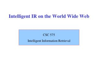 Intelligent IR on the World Wide Web