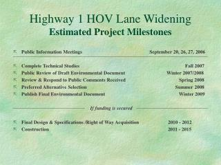 Highway 1 HOV Lane Widening Estimated Project Milestones