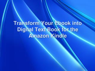 Transform Your Ebook into Digital Text Book for the Amazon K