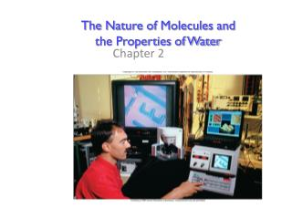 The Nature of Molecules and the Properties of Water