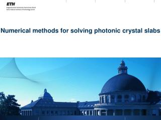 Numerical methods for solving photonic crystal slabs