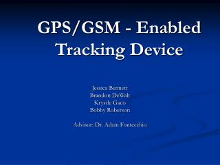 GPS/GSM - Enabled Tracking Device
